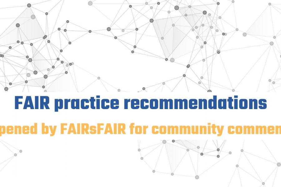 FAIR practice recommendations opened by FAIRsFAIR for community comment