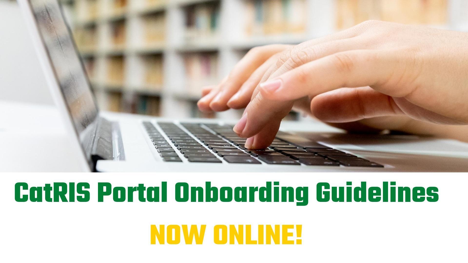 CatRIS Portal Onboarding Guidelines now online!