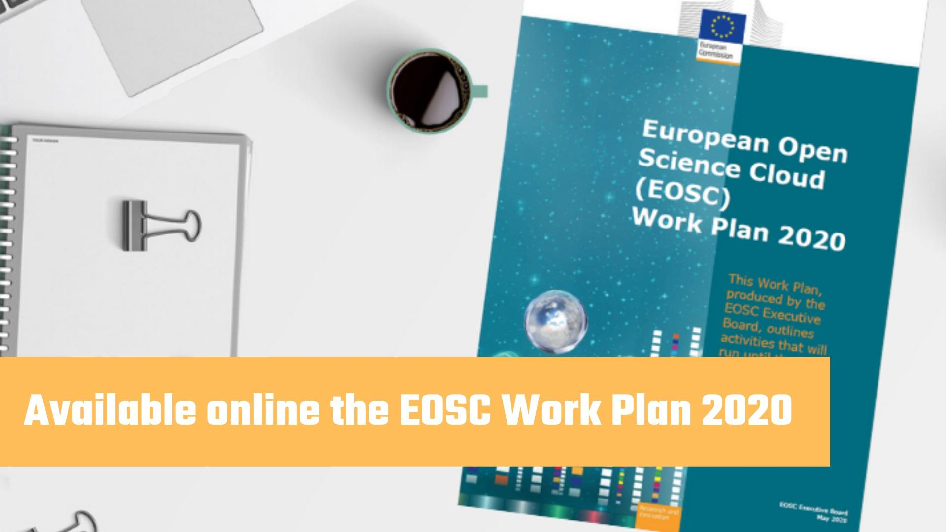 Available online the EOSC Work Plan 2020c